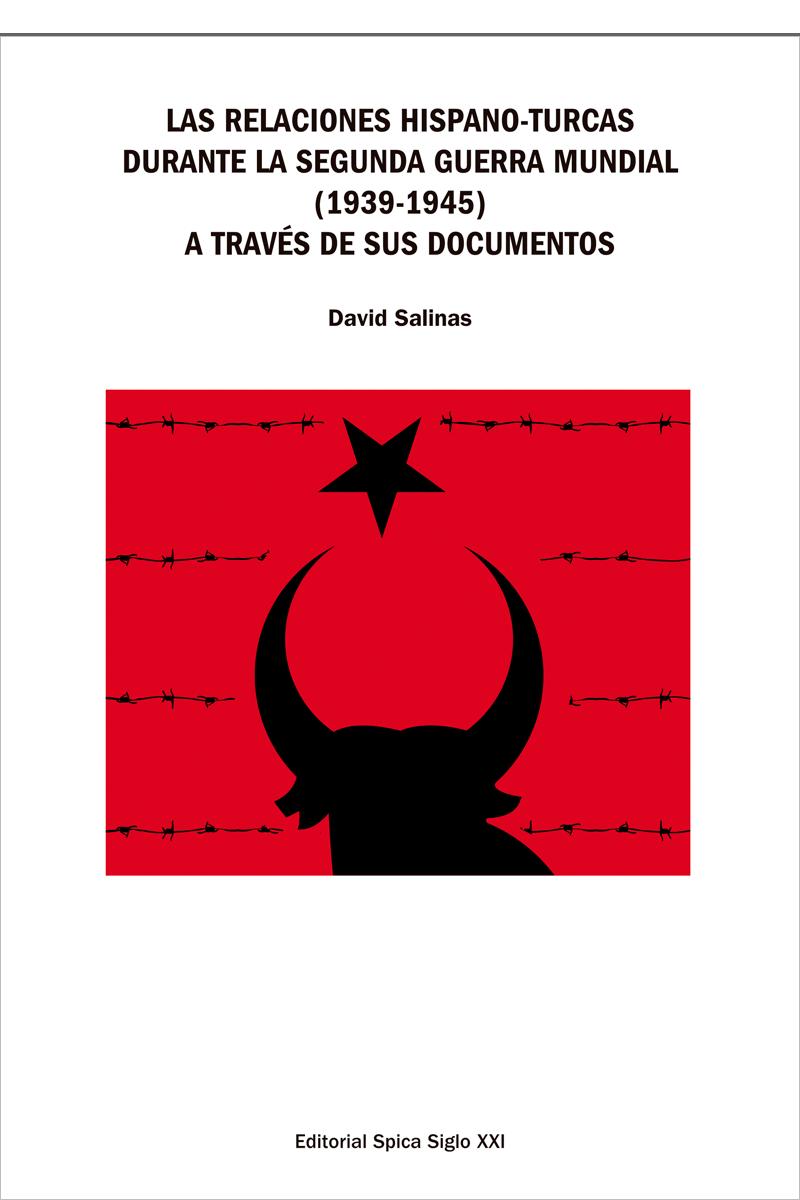 Las Relaciones Hispano-turcas Durante La Segunda Guerra Mundial 1939-1945 A Través De Sus Documentos